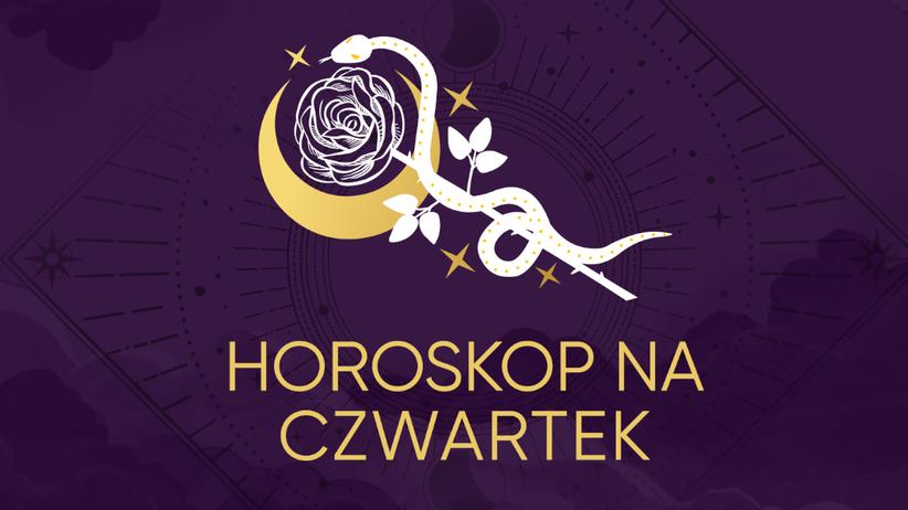 Horoskop dzienny na czwartek 28 maja 2020 dla każdego znaku zodiaku