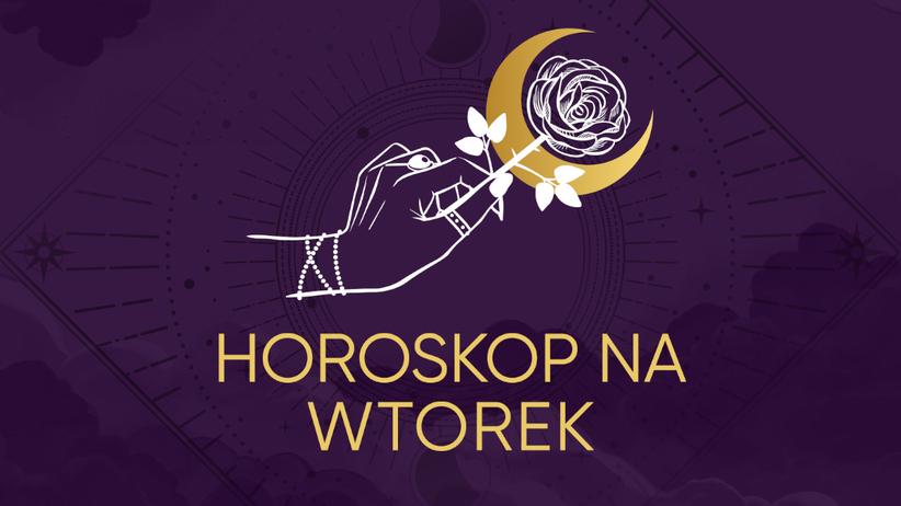 Horoskop dzienny na wtorek 26 maja 2020 dla każdego znaku zodiaku