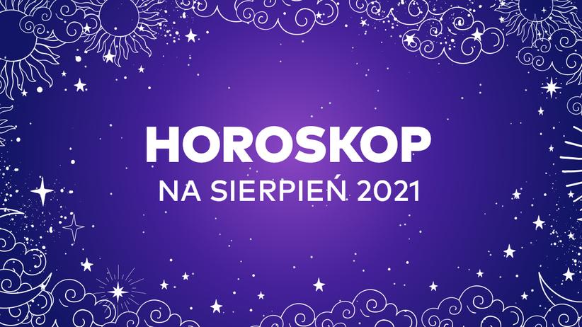 Horoskop na sierpień 2021 dla wszystkich znaków zodiaku