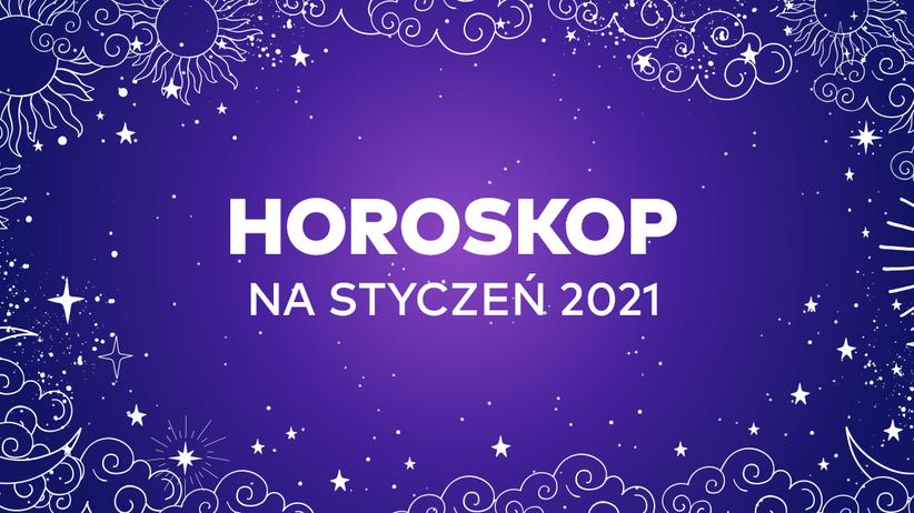 Horoskop na styczeń 2021 dla wszystkich znaków zodiaku