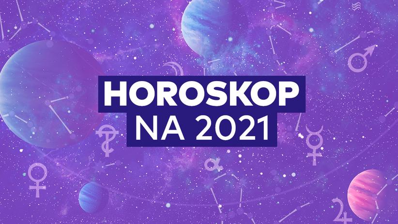 Horoskop roczny na 2021 rok dla wszystkich znaków zodiaku