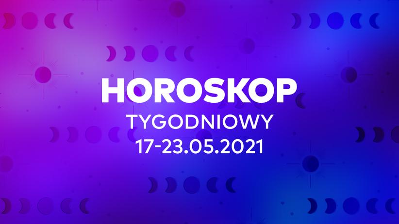 Horoskop tygodniowy od 17 do 23 maja 2021 dla wszystkich znaków zodiaku