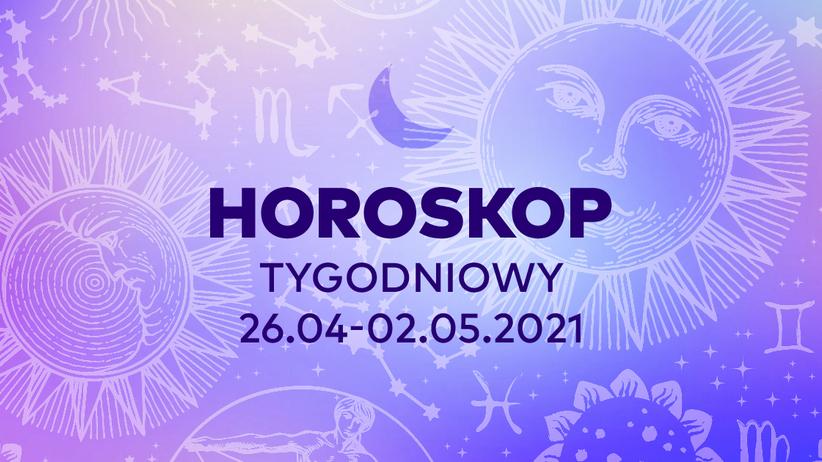 Horoskop tygodniowy od 26 kwietnia do 2 maja 2021 dla wszystkich znaków zodiaku