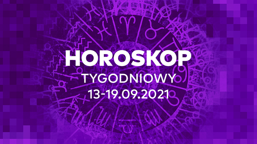 Horoskop tygodniowy od 13 do 19 września 2021 dla wszystkich znaków zodiaku