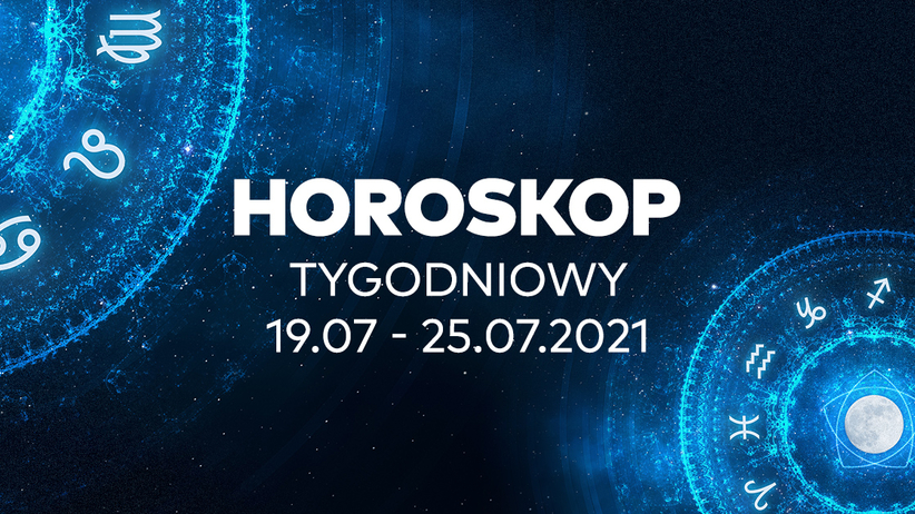 Horoskop tygodniowy od 19 do 25 lipca 2021 dla wszystkich znaków zodiaku